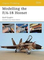 Osprey-Publishing Modelling the F/A-18 Hornet Modelling Manual #om16