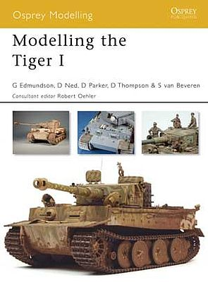 Osprey Publishing Modelling the Tiger I -- Modelling Manual -- #om37