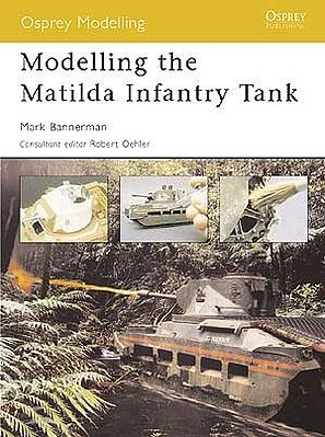 Osprey-Publishing Modelling the Matilda Infantry Tank Modelling Manual #om5
