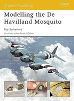 Osprey-Publishing Modelling the DeHavilland Mosquito Modelling Manual #om7