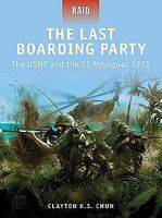 Osprey-Publishing The Last Boarding Party The USMC & the SS Mayaguez 1975 Military History Book #r24
