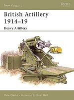 Osprey-Publishing British Artillery 1914-1919 (2) Heavy Artillery Military History Book #v105