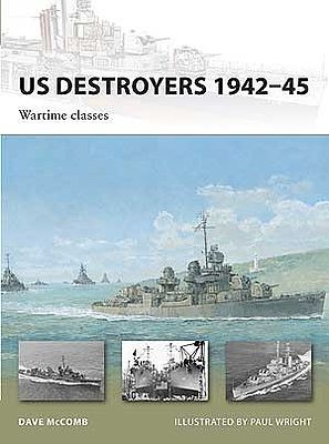 Osprey Publishing US Destroyers 1942-45 Wartime Classes -- Military History Book -- #v165