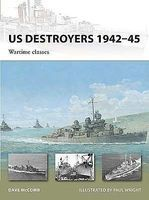 US Destroyers 1942-45 Wartime Classes Military History Book #v165