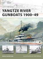 Osprey-Publishing Yangtze River Gunboats 1900-49 Military History Book #v181