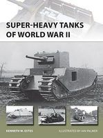 Osprey-Publishing Super-Heavy Tanks of WWII Military History Book #v216