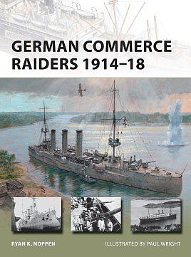 Osprey-Publishing Vanguard- German Commerce Raiders 1914-18 Military History Book #v228