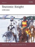 Osprey-Publishing Warrior Teutonic Knight 1190-1561 Military History Book #w124
