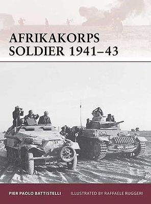 Osprey Publishing Warrior Afrika Korps Soldier 1941-43 -- Military History Book -- #w149