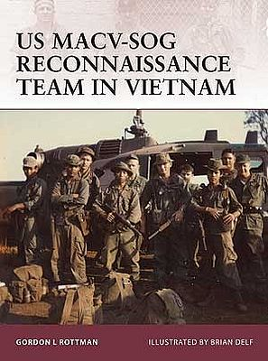 Osprey Publishing Warrior US MACV-SOG Reconnaissance Team in Vietnam -- Military History Book -- #w159