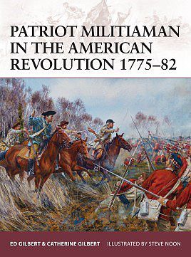 Osprey Publishing Patriot Militiaman in the American War of Revolution 1775-82 -- Military History Book -- #w176