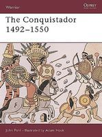 Osprey-Publishing Warrior The Conquistador 1492-1550 Military History Book #w40