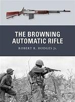 Osprey-Publishing The Browning Automatic Rifle Military History Book #wpn15