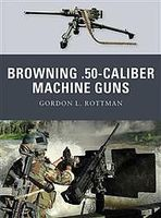 Osprey-Publishing The Browning 50-Caliber Machine Guns Military History Book #wpn4