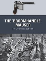 Osprey-Publishing The Broomhandle Mauser