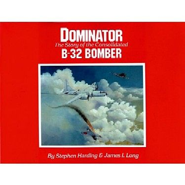 Pictorial-Histories Dominator Story of Consolidated B32 Bomber Authentic Scale Model Airplane Book #387