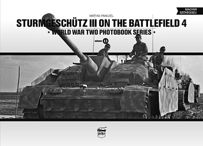 Peko Publishing Sturmgeschutz III on the Battlefield 4 WWII Photobook Series (Hardback)