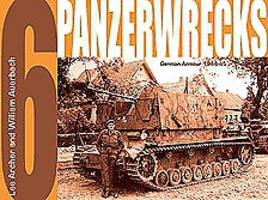 Panzerwrecks Panzerwrecks #6 German Armour 1944-45