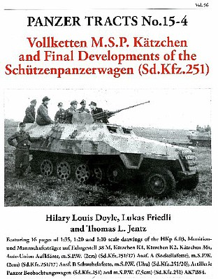 Panzer-Tracts Panzer Tracts No.15-4 Final Developments of the Katzchen-Schutzenpanzer SdKfz 251 to Vollketten M.S.P