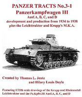 Panzer-Tracts Panzer Tracts No.3-1 PzKpfw III Ausf A-D, Leichttraktor & Krupp MKA Military History Book #31