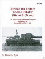 Panzer-Tracts Bertha Big Brother Karl Geraet Super Heavy Self-Propelled Mortar Military History Book #721