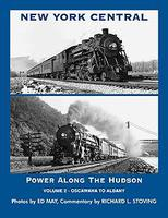 Railroad-Press Book New York Central Power Along the Hudson Volume 2- Oscawana to Albany