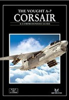 Sam The Vought A7 Corsair Comprehensive Guide Book