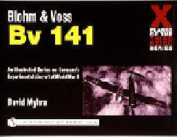Schiffer Books Blohm & Voss Bv141 X-Planes of the 3rd Reich