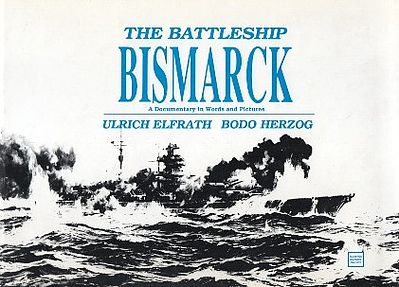 Schiffer Books Battleship Bismarck Documentary in Words & Pictures -- Authentic Scale Model Boat Book -- #2216