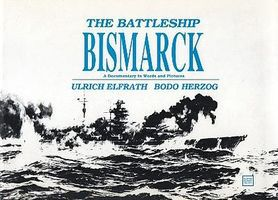 Schiffer Battleship Bismarck Documentary in Words & Pictures Authentic Scale Model Boat Book #2216