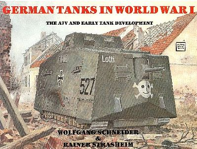 Schiffer Books German Tanks in WWI A7V & Early Tank Development -- Authentic Scale Tank Vehicle Book -- #2372