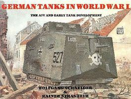 Schiffer German Tanks in WWI A7V & Early Tank Development Authentic Scale Tank Vehicle Book #2372