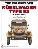 Schiffer The Volkswagen Kubelwagen Type 82 in WWII (Hardback) Authentic Scale Tank Vehicle Book #30988