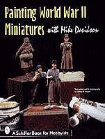 Schiffer Painting the WWII Miniatures How To Model Book #3716