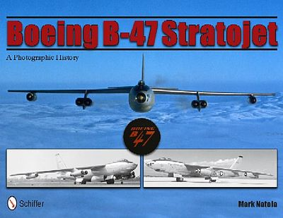 Schiffer Books Boeing B47 Stratojet A Photographic History