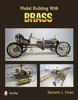 Schiffer Model Building with Brass (Hardback) How To Model Book #40048
