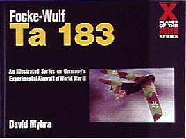 Schiffer Books Focke Wulf Ta183 X-Planes of the 3rd Reich