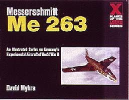 Schiffer Messerschmitt Me263 X-Planes of the 3rd Reich