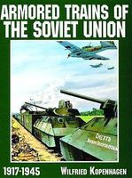 Schiffer Armored Trains of the Soviet Union 1917-1945 Military History Book #9172