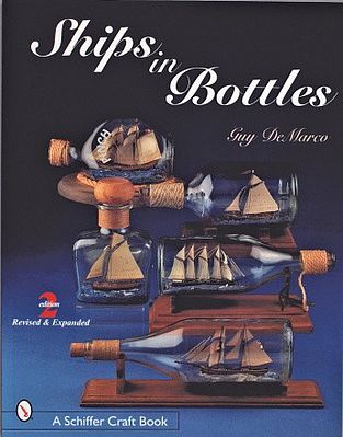 Schiffer Books Ships in Bottles- Step-by-Step Project Guide Book