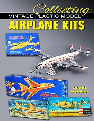 Specialty Press Collecting Vintage Plastic Model Airplane Kits