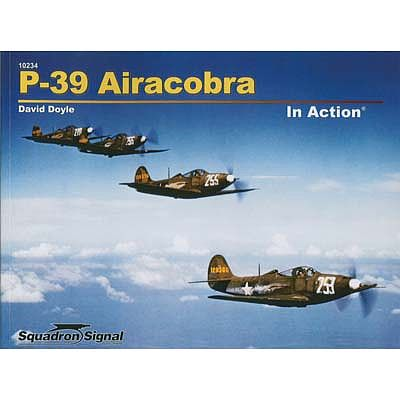 Squadron P-39 Airacobra In Action (Softcover) Authentic Scale Model Airplane Book #10234