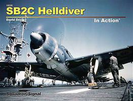 Squadron SB2C Helldiver In Action Softcover Authentic Scale Model Airplane Book #10235