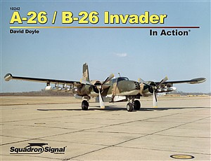 Squadron/Signal Publications A-26 Invader In Action (Softcover) -- Authentic Scale Model Airplane Book -- #10242