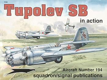Squadron/Signal Publications Tupolev SB-2 In Action -- Authentic Scale Model Airplane Book -- #1194