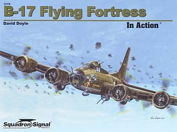 Squadron/Signal Publications B-17 Flying Fortress -- Authentic Scale Model Airplane Book -- #1219
