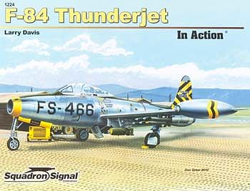 Squadron/Signal Publications F-84 Thunderjet In Action -- Authentic Scale Model Airplane Book -- #1224