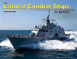 Squadron/Signal Publications Littoral Combat Ships In Action -- Authentic Scale Model Ship Book -- #14036