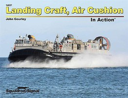 Squadron Landing Craft Air Cushioned In Action (Softcover) Authentic Scale Model Ship Book #14037