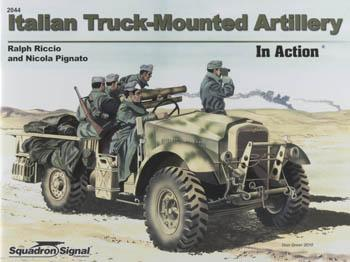 Squadron/Signal Publications Italian Truck-Mounted Artillery In Action -- Authentic Scale Tank Vehicle Book -- #2044